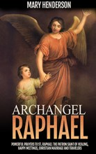 Life of st raphael the archangel