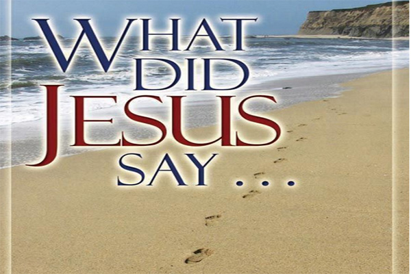 What Did Jesus Say