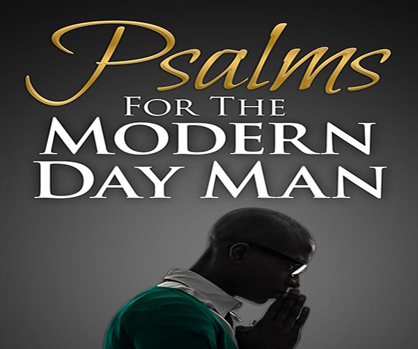 PSALMS FOR THE MODERN DAY MAN