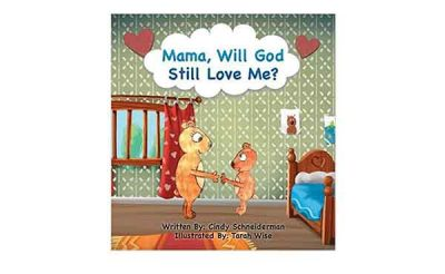 mama will god love me