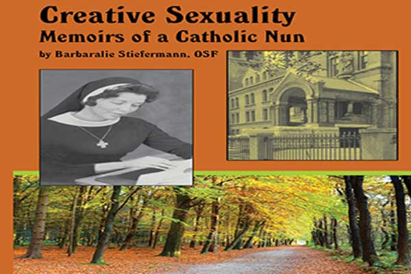 Creative Sexuality: Memoirs of a Catholic Nun