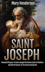 Powerful Prayers To Saint Joseph