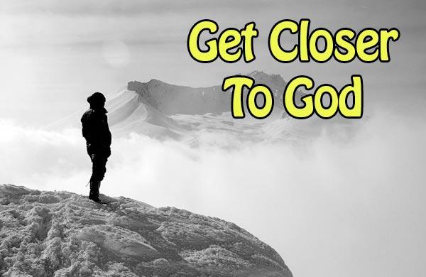 Prayer to Get Closer to God